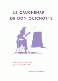 Matthieu Amiech et Julien Mattern - Le cauchemar de Don Quichotte - Retraites, productivisme et impuissance populaire.