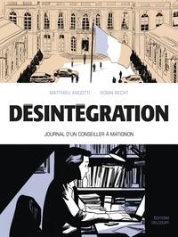 Matthieu Angotti - Désintégration - Journal d'un conseiller à Matignon.