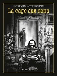 Matthieu Angotti et Robin Recht - La cage aux cons.