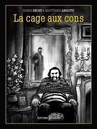 Matthieu Angotti - La Cage aux cons.