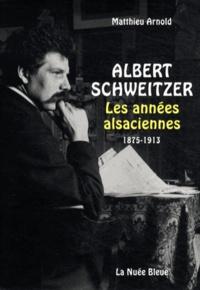 Albert Schweitzer - Les années alsaciennes (1875-1913).pdf