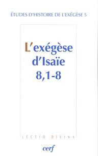 Matthieu Arnold et Gilbert Dahan - L'exégèse d'Isaïe 8, 1-8.