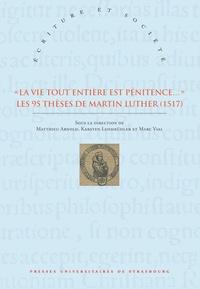 """Matthieu Arnold et Karsten Lehmkühler - """"La vie tout entière est pénitence..."""" - Les 95 thèses de Martin Luther (1517)."""