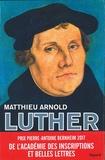 Matthieu Arnold - Martin Luther.