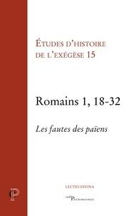 Matthieu Arnold et Gilbert Dahan - Romains 1, 18-32 - Les fautes de païens.