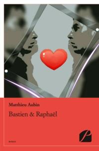 Matthieu Aubin - Bastien & Raphaël.