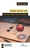 Matthieu Bach - Start-up du vin - Entre vrais apports et faux semblants.