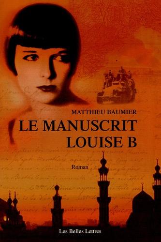 Matthieu Baumier - Le Manuscrit Louise B.