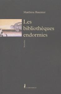 Matthieu Baumier - Les bibliothèques endormies.