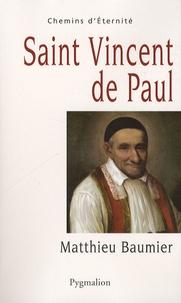 Matthieu Baumier - Saint Vincent de Paul - Le grand oeuvre catholique.