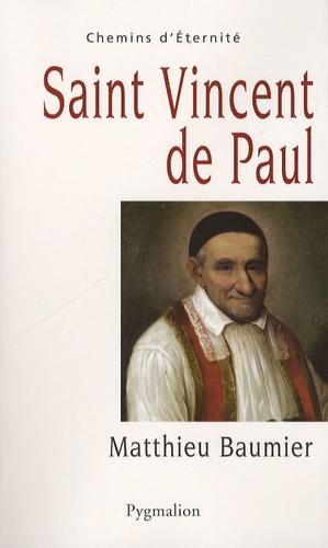 Saint Vincent de Paul. Le grand oeuvre catholique