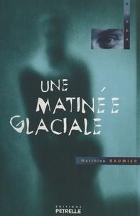 Matthieu Baumier - Une matinée glaciale.