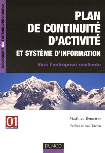 Matthieu Bennasar - Plan de continuité d'activité et système d'information - Vers l'entreprise résiliente.