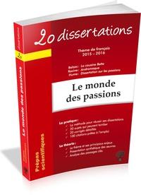Matthieu Bennet et Natalia Leclerc - 20 dissertations avec analyses et commentaires sur le thème Le monde des passions - Balzac : La cousine Bette ; Racine : Andromaque ; Hume : Dissertation sur les passions.