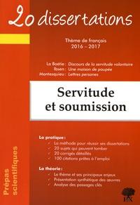 Matthieu Bennet et Natalia Leclerc - Servitude et soumission - 20 dissertations avec analyses et commentaires.
