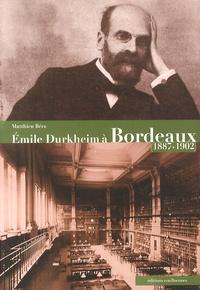 Matthieu Béra - Emile Durkheim à Bordeaux (1887-1902).