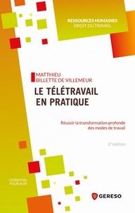 Matthieu Billette de Villemeur - Le télétravail en pratique - Réussir la transformation profonde des modes de travail.