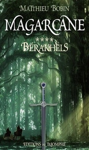 Matthieu Bobin - Magarcane Tome 4 : Bérakhels.