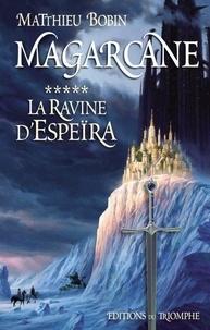 Matthieu Bobin - Magarcane Tome 5 : La ravine d'Espeira.