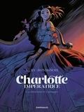 Matthieu Bonhomme et Fabien Nury - Charlotte impératrice  - tome 1 - La Princesse et l'Archiduc - La Princesse et l'Archiduc.