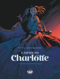 Matthieu Bonhomme et Fabien Nury - Empress Charlotte - Volume 1 - The Princess and the Archduke.