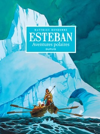 Matthieu Bonhomme - Esteban  : Aventures polaires.