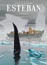 Matthieu Bonhomme - Esteban Tome 3 : La survie.
