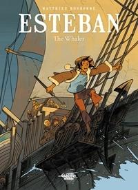 Matthieu Bonhomme - Esteban - Volume 1 - The Whaler.