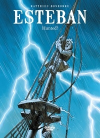 Matthieu Bonhomme - Esteban - Volume 2 - Hunted.