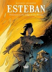 Matthieu Bonhomme - Esteban - Volume 4 - at the Edge of the World.