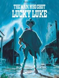 Matthieu Bonhomme - The Man Who Shot Lucky Luke.