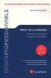 Matthieu Bourgeois - Droit de la donnée - Principes théoriques et approche pratique.