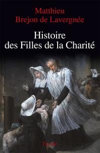 Histoire des filles de la charité XVIIe-XVIIIe siècle- La rue pour cloître - Matthieu Brejon de Lavergnée pdf epub
