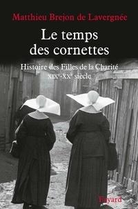 Matthieu Brejon de Lavergnée - Le temps des cornettes.