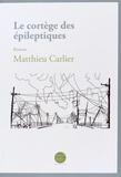 Matthieu Carlier - Le cortège des épileptiques.