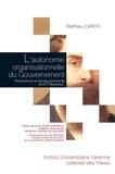 Matthieu Caron - L'autonomie organisationnelle du gouvernement - Recherche sur le droit gouvernemental de la Ve République.