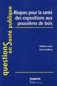 Matthieu Carton et Marcel Goldberg - Risques pour la santé des expositions aux poussières de bois.