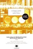Matthieu Chabaud - La musique à l'image - Guide pratique de l'utilisation de la musique pour les formats audiovisuels.