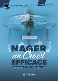 Matthieu Chadeville - Nager un crawl efficace - Progression en 11 étapes pour tous.