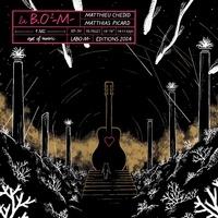 Matthieu Chedid et Matthias Picard - La B.O2 -M-. 1 CD audio