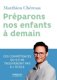 Matthieu Chéreau - Préparons nos enfants à demain.
