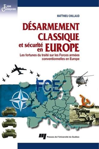 Désarmement classique et sécurité en Europe. Les fortunes du traité sur les Forces armées conventionnelles en Europe