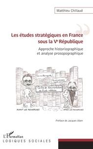 Il livre le téléchargement pdf Les études stratégiques en France sous la Ve République  - Approche historiographique et analyse prosopographique RTF iBook PDF 9782140143571