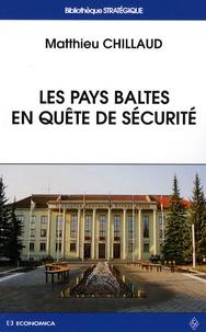 Matthieu Chillaud - Les pays baltes en quête de sécurité.