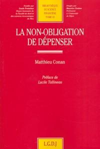 Matthieu Conan - La non-obligation de dépenser.