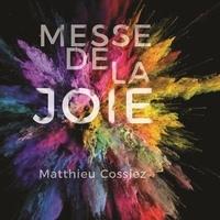 Matthieu Cossiez - Messe de la joie.