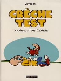 Matthieu - Crèche-Test - Journal intime d'un père.