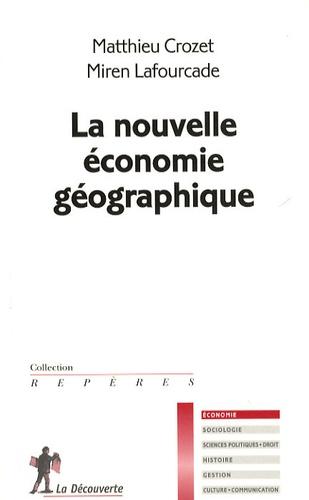 Matthieu Crozet et Miren Lafourcade - La nouvelle économie géographique.