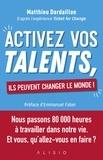 Matthieu Dardaillon - Activez vos talents, ils peuvent changer le monde !.
