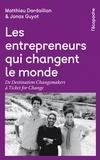 Matthieu Dardaillon et Jonas Guyot - Les entrepreneurs qui changent le monde.